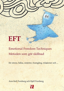 EFT - Emotional Freedom Techniques : Metoden so
