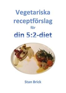 Vegetariska receptförslag för din 5:2-diet (e-b