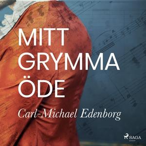 Mitt grymma öde (ljudbok) av Carl-Michael Edenb