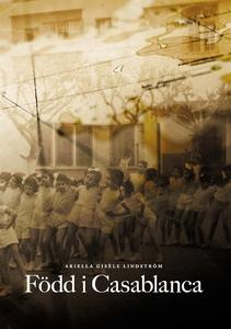 Född i Casablanca (e-bok) av Ariella Lindström