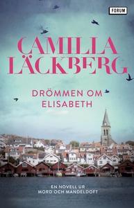 Drömmen om Elisabeth : En novell ur Mord och ma