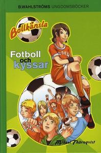 Bollkänsla 1 - Fotboll och kyssar (e-bok) av Mi