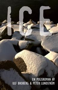 ICE. En polisroman (e-bok) av Ulf Broberg, Pete