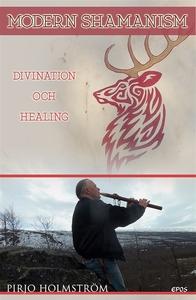 Modern Shamanism (e-bok) av Pirjo Holmström
