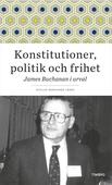 Konstitutioner, politik och frihet. James Buchanan i urval