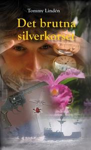 Det brutna silverkorset (e-bok) av Tommy Lindén