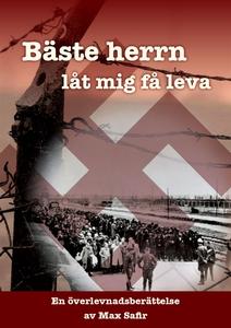 Bäste Herrn, låt mig få leva (e-bok) av Max Saf