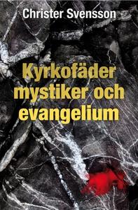 Kyrkofäder, mystiker och evangelium (e-bok) av