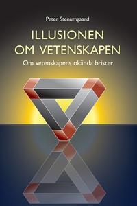 Illusionen om vetenskapen (e-bok) av Peter Sten