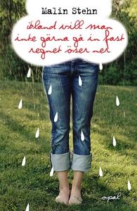 Ibland vill man inte gärna gå in fast regnet ös