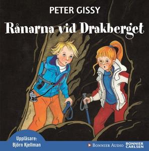 Rånarna vid Drakberget (ljudbok) av Peter Gissy