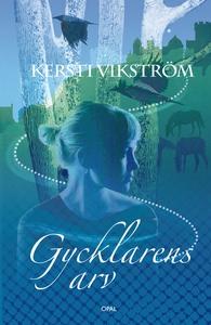 Gycklarens arv (e-bok) av Kersti Vikström