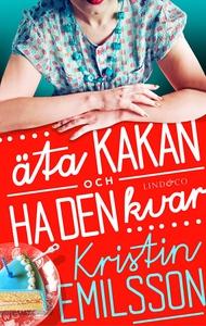 Äta kakan och ha den kvar (e-bok) av Kristin Em