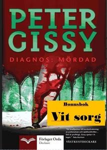 Diagnos: Mördad - Vit sorg (e-bok) av Peter Gis