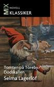 Tomten på Töreby ; Dödskallen : noveller