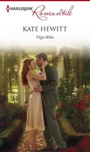 Våga älska (e-bok) av Kate Hewitt