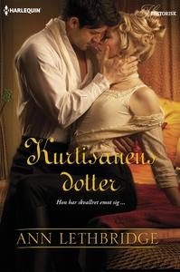 Kurtisanens dotter (e-bok) av Ann Lethbridge
