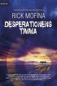 Desperationens timma (e-bok) av Rick Mofina