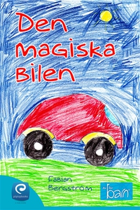Den magiska bilen (e-bok) av Fabian Bergström