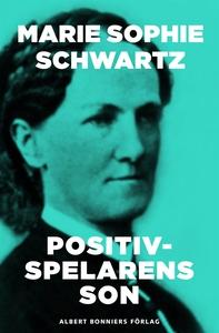 Positivspelarens son (e-bok) av Marie Sophie Sc