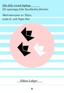 Här föds svensk hiphop - Ett reportage från Sto