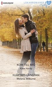 Kom till mig/Hjärtats längtan (e-bok) av Kate H
