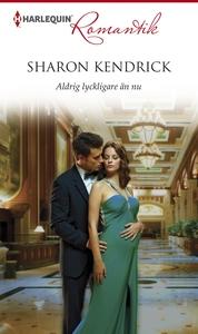 Aldrig lyckligare än nu (e-bok) av Sharon Kendr