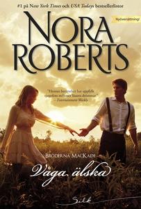 Våga älska (e-bok) av Nora Roberts