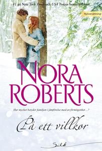 På ett villkor (e-bok) av Nora Roberts