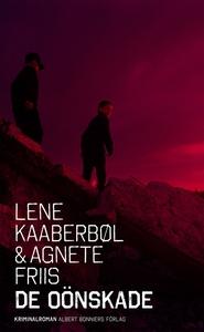 De oönskade (e-bok) av Agnete Friis, Lene Kaabe