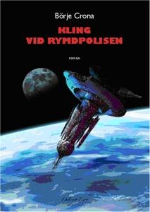 Kling vid rymdpolisen (e-bok) av Börje Crona