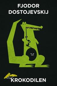 Krokodilen (Telegram klassiker) (e-bok) av Fjod