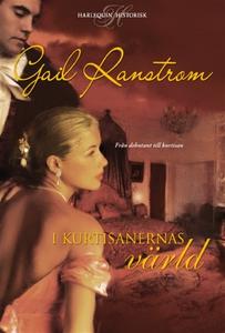 I kurtisanernas värld (e-bok) av Gail Ranstrom