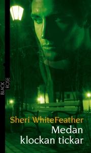 Medan klockan tickar (e-bok) av Sheri WhiteFeat