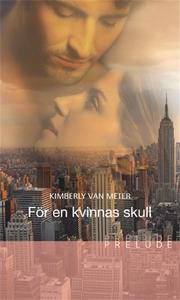 För en kvinnas skull (e-bok) av Kimberly Van Me