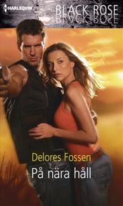 På nära håll (e-bok) av Delores Fossen