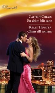 En dröm blir sann/Chans till romans (e-bok) av