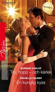 Tro, hopp - och kärlek/En kunglig kyss (e-bok)