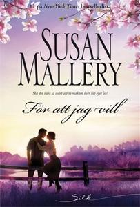 För att jag vill (e-bok) av Susan Mallery