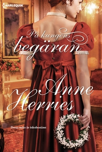 På kungens begäran (e-bok) av Anne Herries