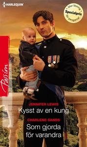 Kysst av en kung/Som gjorda för varandra (e-bok