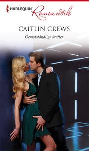 Oemotståndliga krafter (e-bok) av Caitlin Crews