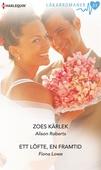 Zoes kärlek/Ett löfte, en framtid