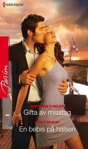 Gifta av misstag/En bebis på halsen (e-bok) av