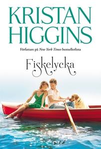 Fiskelycka (e-bok) av Kristan Higgins