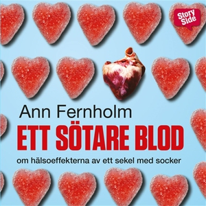 Ett sötare blod : om hälsoeffekterna av ett sek