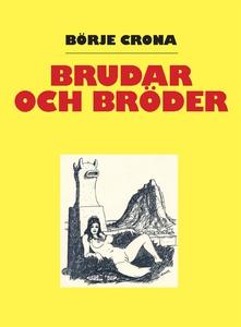 Brudar och bröder (e-bok) av Börje Crona