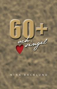 60+ och singel (e-bok) av Nina Backlund
