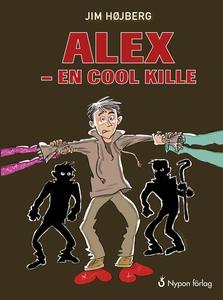 Alex - en cool kille (e-bok) av Jim Højberg