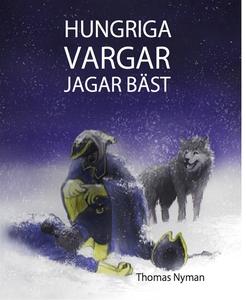 Hungriga vargar jagar bäst (e-bok) av Thomas Ny